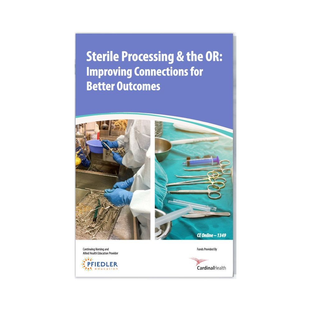 Sterile processing & the OR: Improving connections for better outcomes