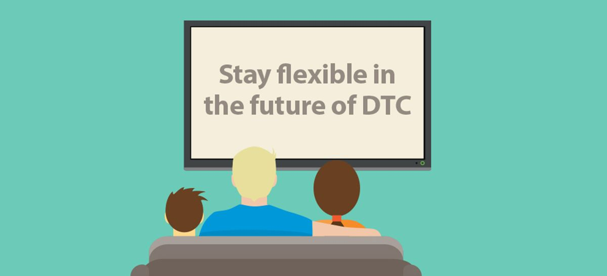 illustration of family watching tv screen that reads stay flexible in the future of DTC