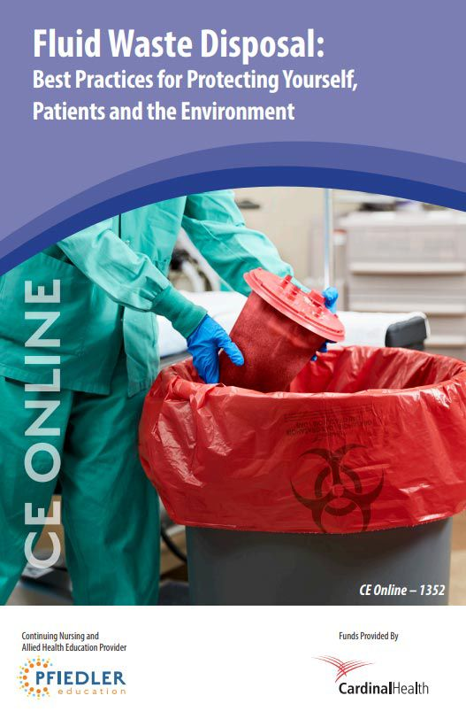 CE Online Fluid Waste Disposal: Best practices for protecting yourself, patients and the environment.