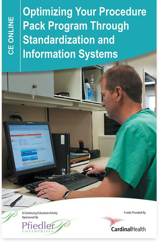 Optimizing your procedure pack program through standardization and information systems.